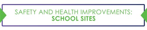 (link) Safety and Health Improvements: School Sites.