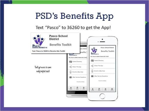 "PSD's Benefits App: Text ""PASCO"" to 36260 to get the app."